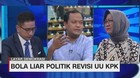 VIDEO: Bola Liar Politik Revisi UU KPK