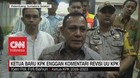 VIDEO: Ketua Baru KPK Enggan Komentari Revisi UU KPK