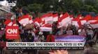 VIDEO: Demonstran Tidak Tahu Menahu Soal Revisi UU KPK