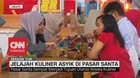 VIDEO: Jelajah Kuliner Asyik di Pasar Santa