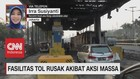 VIDEO: Fasilitas Tol Rusak Akibat Aksi Massa