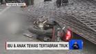 VIDEO: Ibu & Anak Tewas Tertabrak Truk