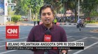 VIDEO: Situasi Jelang Pelantikan Anggota DPR RI 2019-2024