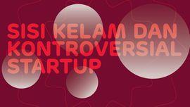 INFOGRAFIS: Sisi Kelam dan Kontroversial Startup