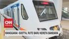 VIDEO: Manggarai-Soetta, Rute Baru Kereta Bandara