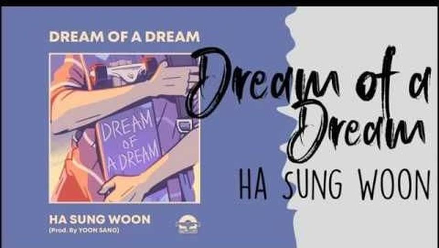 Lirik Lagu Dream Of A Dream - Ha Sung Woon