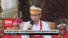 VIDEO: Jokowi Masih Pertimbangkan Perubahan Kabinet