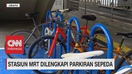 VIDEO: Kini, Stasiun MRT Dilengkapi Parkiran Sepeda