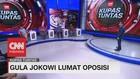 VIDEO: Gula Jokowi Lumat Oposisi #KupasTuntas (2/6)