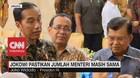 VIDEO: Jokowi Pastikan Jumlah Menteri Masih Lama