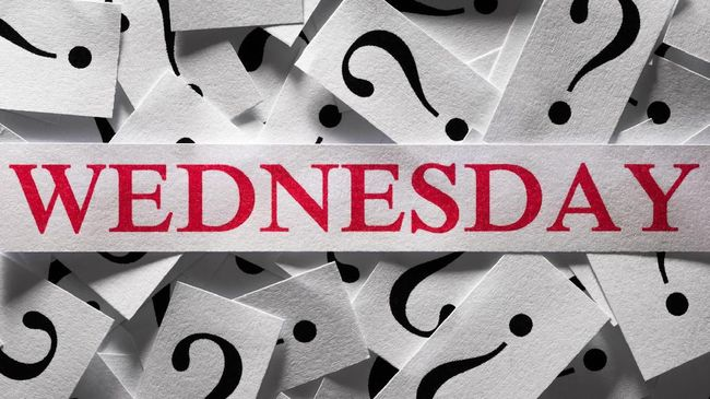 Questions about the Wednesday , too many question marks