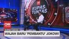 VIDEO: Wajah Baru 'Pembantu' Jokowi #KupasTuntas (2/7)