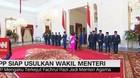 VIDEO: PPP Siap Usulkan Wakil Menteri