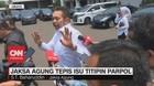 VIDEO: Jaksa Agung Tepis Isu Titipan Parpol