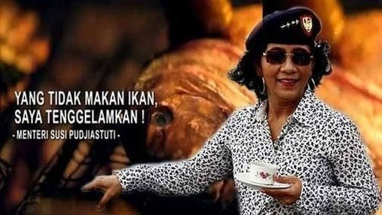 Meme satu ini juga tak kalah viral. Susi sempat menyarankan warga Indonesia untuk rajin memakan ikan.
