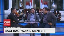 VIDEO: Bagi - Bagi Wakil Menteri #LayarDemokrasi (4/4)
