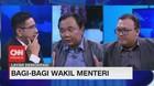 VIDEO: Bagi - Bagi Wakil Menteri #LayarDemokrasi (3/4)