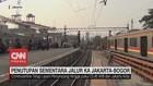 VIDEO: Penutupan Sementara Jalur KA Jakarta Bogor