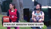 VIDEO: Fit Mum & Bub, Meningkatkan Bonding Ibu & Anak