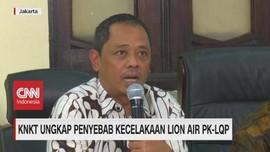 VIDEO: KNKT Ungkap Penyebab Kecelakaan Lion Air PK-LQP