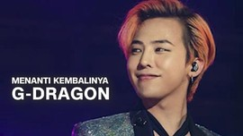 VIDEO: Menanti Kembalinya G-Dragon