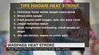 VIDEO: Waspada Penyakit Heat Stroke Saat Cuaca Panas Ekstrem