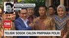 VIDEO: Selisik Sosok Calon Pimpinan Polri