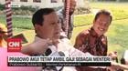 VIDEO: Prabowo Akui Tetap Ambil Gaji Sebagai Menteri