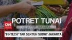 VIDEO: 'Fintech' Tak Sentuh Sudut Jakarta