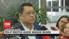 VIDEO: PDI-P Restui Ahok Masuk BUMN