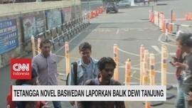 VIDEO: Tetangga Novel Baswedan Laporkan Balik Dewi Tanjung