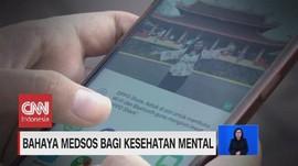 VIDEO: Bahaya Medsos Bagi Kesehatan Mental