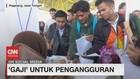 VIDEO: Rp.3 - 7 Juta, 'Gaji' Untuk Pengangguran