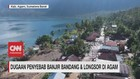 VIDEO: Dugaan Penyebab Banjir & Longsor di Agam