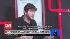 VIDEO: Refleksi Hidup dalam Album Baru James Arthur