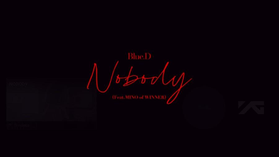 Lirik Lagu Nobody - Blue.D feat MINO of Winner