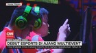 VIDEO: Debut Esports di Ajang Multievent