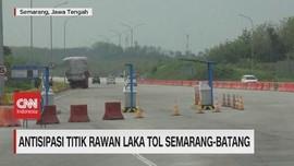 VIDEO: Antisipasi Titik Rawan Laka Tol Semarang-Batang