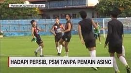 VIDEO: Hadapi Persib, PSM Tanpa Pemain Asing
