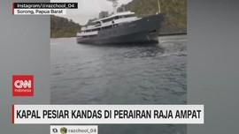 VIDEO: Kapal Pesiar Kandas di Perairan Raja Ampat