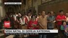 VIDEO: Suasana Perayaan Natal di Gereja Katedral & Imanuel