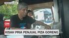 VIDEO: Kisah Pria Penjual Pizza Goreng