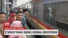 VIDEO: Stasiun Tanah Abang Kembali Beroperasi