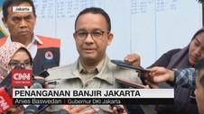 VIDEO: Anies Baswedan Bicara Penanganan Banjir Jakarta