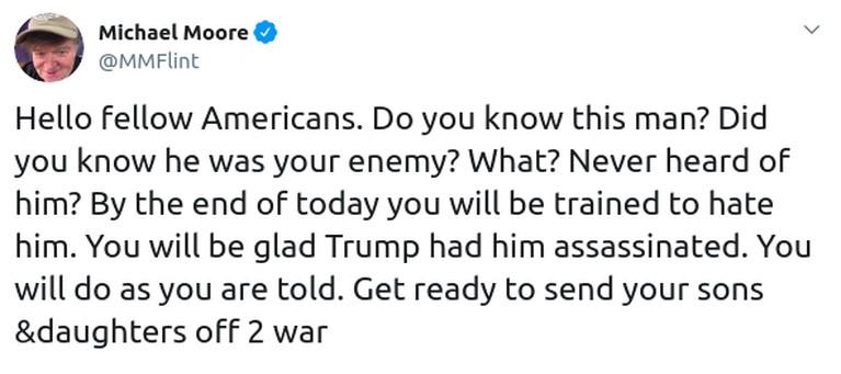 Michael Moore lewat akun twitternya mencuit tentang penyerangan AS atas perintah Donald Trump kepada Iran yang menyebabkan Jenderal Perang Iran, Qasem Soleimani.