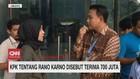 VIDEO: KPK Tentang Rano Karno Disebut Terima Rp 700 Juta