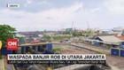 VIDEO: Waspada Banjir Rob di Utara Jakarta