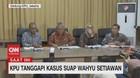 VIDEO: KPU Tanggapi Kasus Suap Wahyu Setiawan
