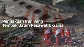 VIDEO: Pengakuan Iran yang Tembak Jatuh Pesawat Ukraina