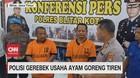 VIDEO: Polisi Gerebek Usaha Ayam Goreng Tiren